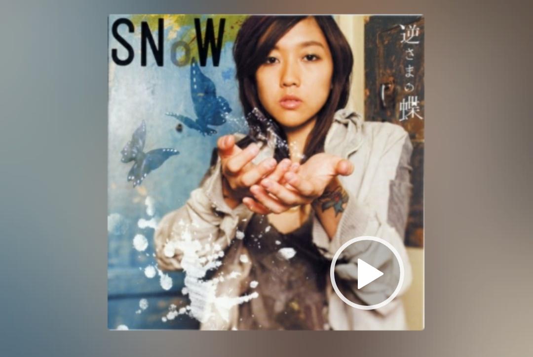 【音乐】SNoW - 逆さまの蝶-小柚妹站